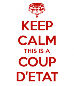 keep-calm-this-is-a-coup-d-etat